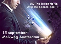 15-09-19 | 5G The Trojan Horse: Ultimate Science deel 1 | Melkweg Amsterdam